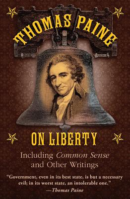 Thomas Paine on Liberty By Paine, Thomas