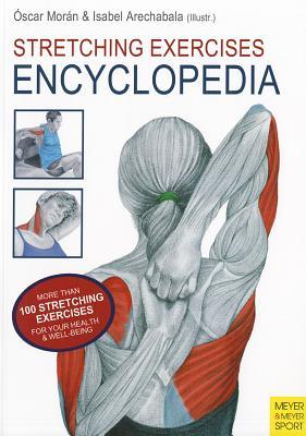 Stretching Excercises Encyclopedia By Mor+�n, Oscar/ Arechabala, Isabel (ILT)